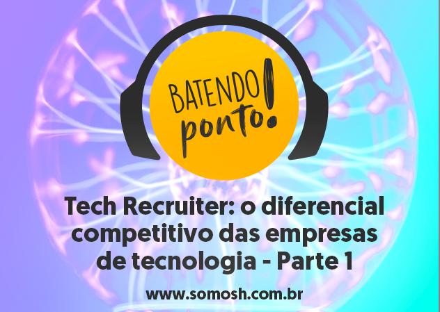 Tech Recruiter_ o diferencial competitivo das empresas de tecnologia
